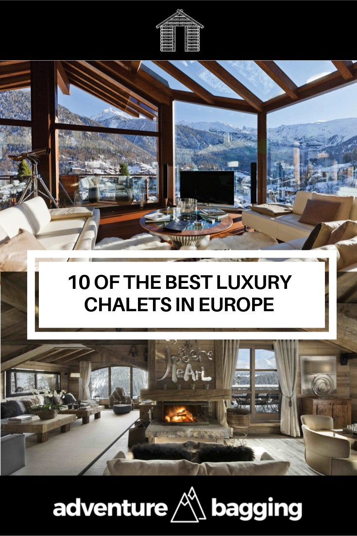 The Top 10 Best Luxury Chalets In Europe